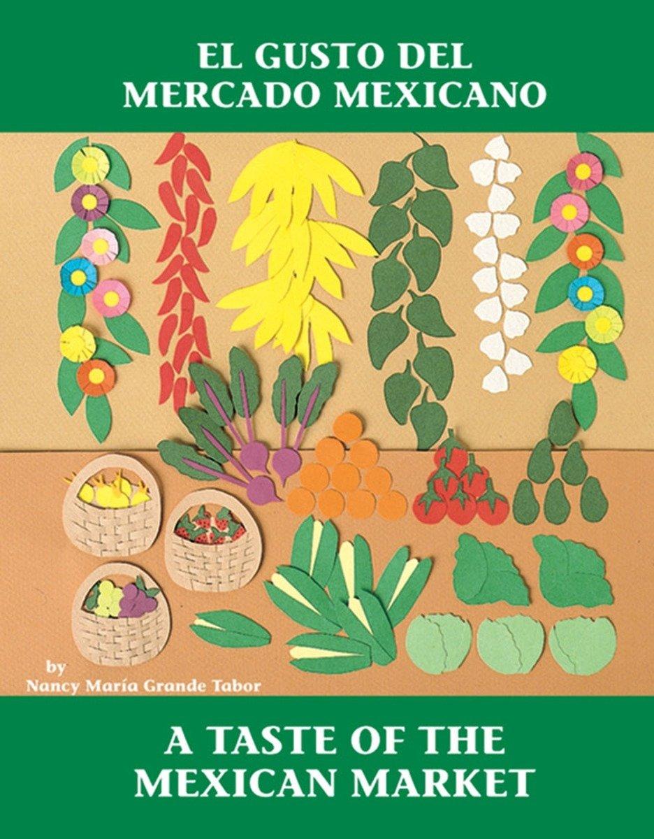 El Gusto del mercado mexicano/A Taste of the Mexican Market