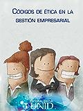 Códigos de ética en la gestión empresarial