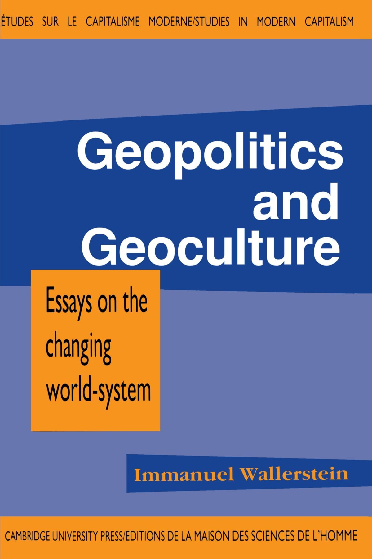 geopolitics and geoculture essays on the changing world system geopolitics and geoculture essays on the changing world system studies in modern capitalism immanuel maurice wallerstein 9780521406048 com