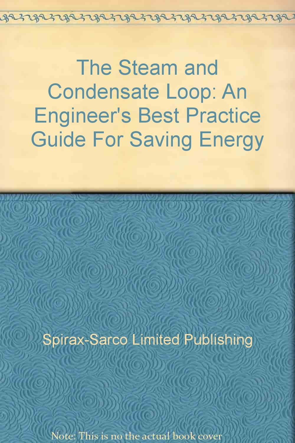 Spirax Sarco Steam And Condensate Loop Book