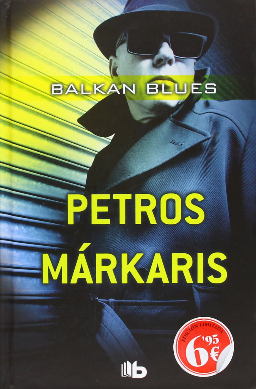 Balkan Blues (B DE BOLSILLO) Tapa dura – 18 abr 2012 Petros Márkaris B de Bolsillo (Ediciones B) 8498726530 Athens (Greece); Fiction.