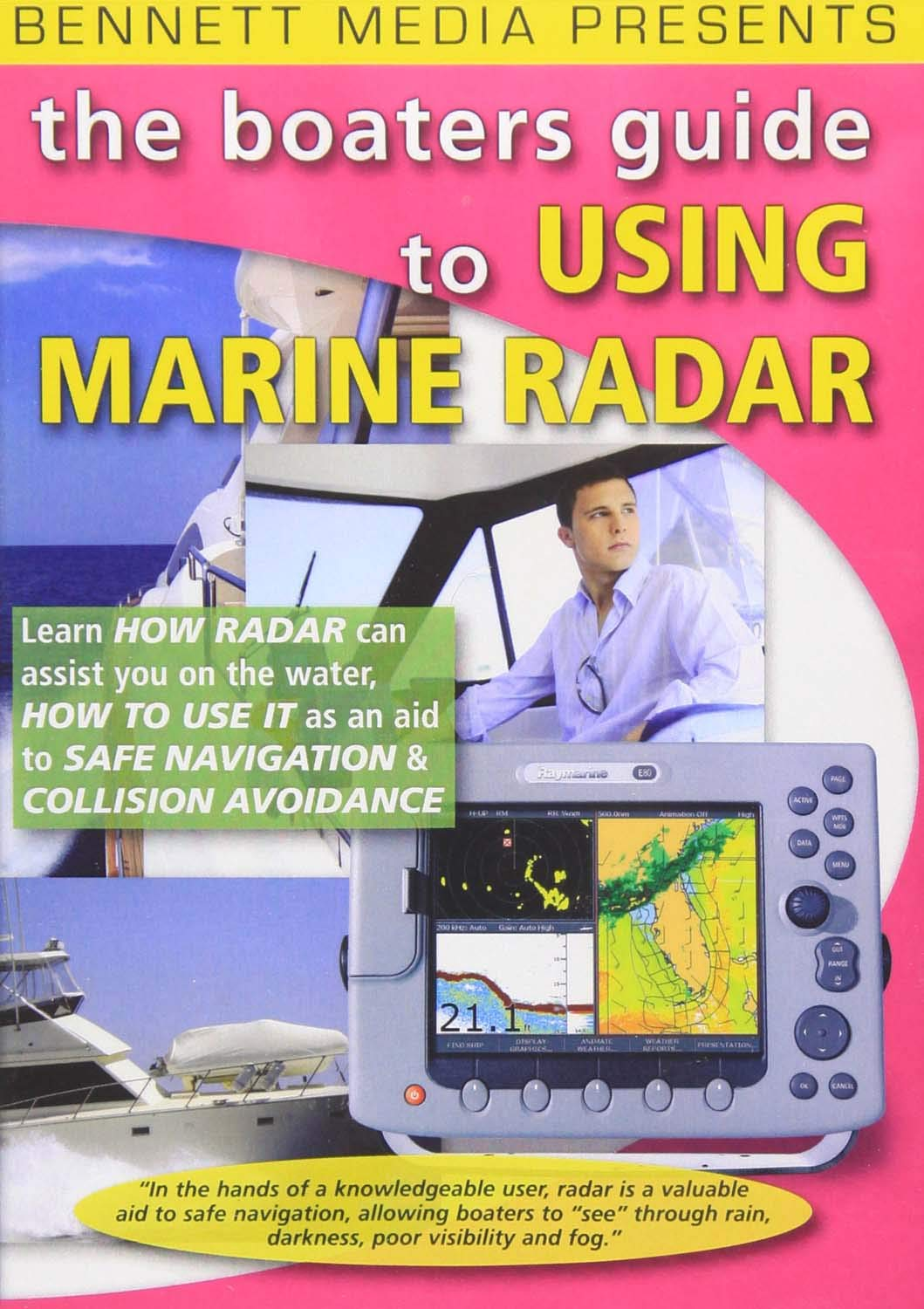 The Boaters Guide to Using Marine Radar by Bennett