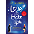 Love to Hate You: The hit romantic comedy of 2018