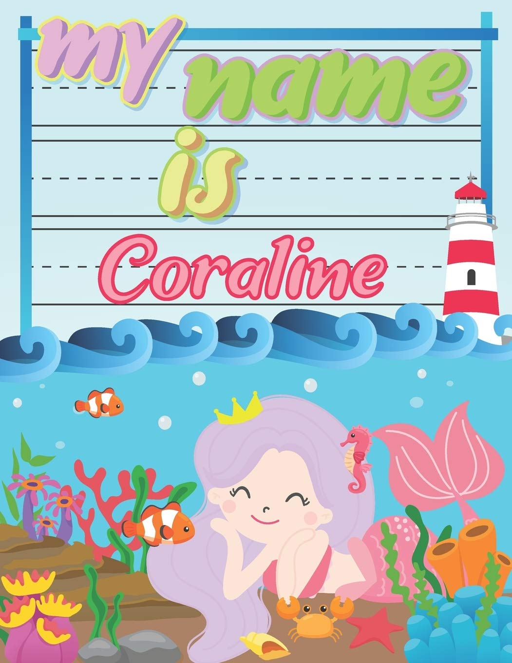 My Name Is Coraline Personalized Primary Tracing Book Learning How To Write Their Name Practice Paper Designed For Kids In Preschool And Kindergarten Publishing Babanana 9781688320093 Amazon Com Books
