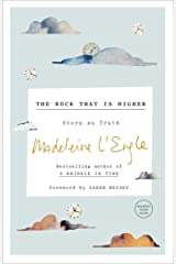The Rock That Is Higher: Story as Truth Kindle Edition