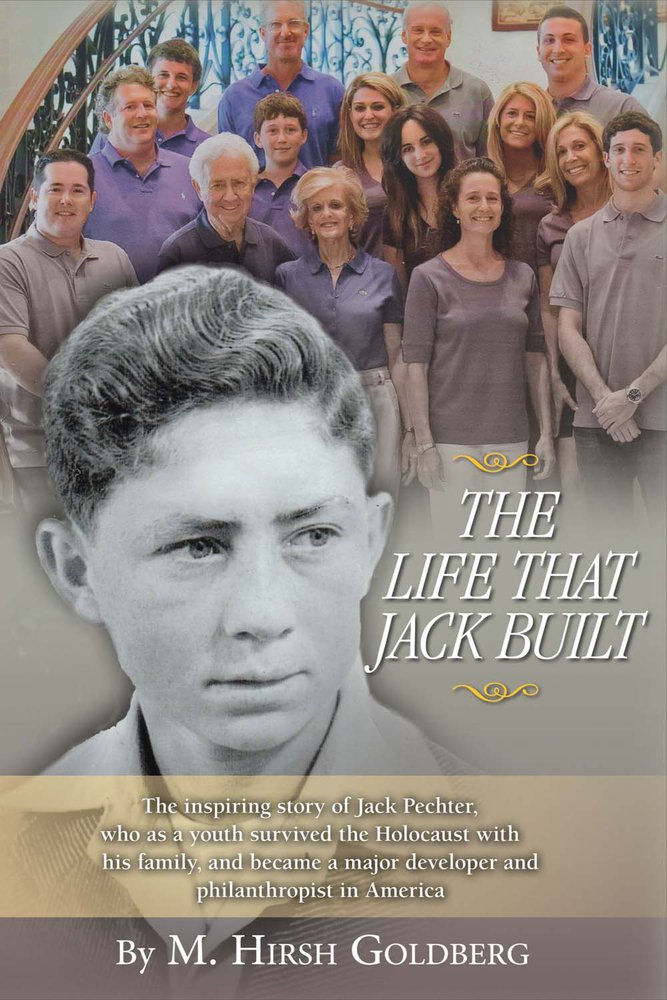 Read Online The Life That Jack Built: The inspiring story of Jack Pechter, who as a youth survived the Holocaust pdf epub