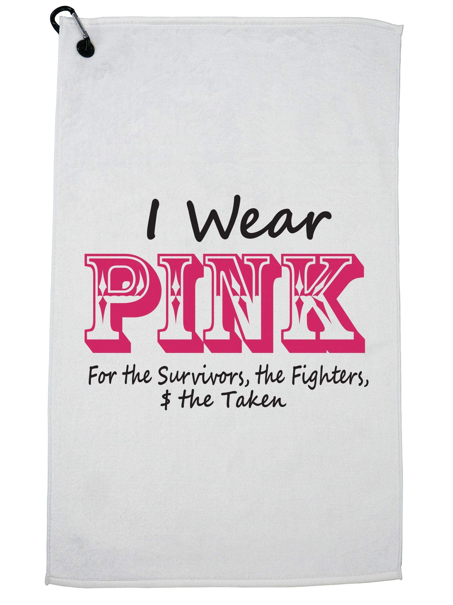 Hollywood Thread I Wear Pink Breast Cancer for Survivors Fighters Taken Golf Towel with Carabiner Clip