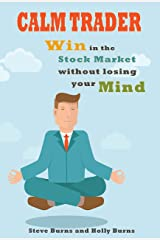 Calm Trader: Win in the Stock Market without Losing Your Mind Kindle Edition