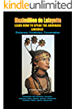 LEARN HOW TO SPEAK THE ANUNNAKI LANGUAGE. Vol.2 B. Dictionary, Vocabulary, Conversation. (Comparison with Akkadian,Sumerian,Assyrian,Arabic, Hebrew,Aramaic,Phoenician,Chaldean,Hittite,Ugaritic, ... Babylonian.)
