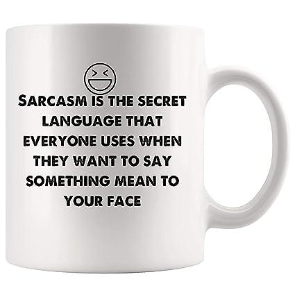 Amazon.com: Sarcasm secret language when want say mean face ...