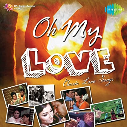 Buy Oh My Love - Classic Love Songs Online at Low Prices in