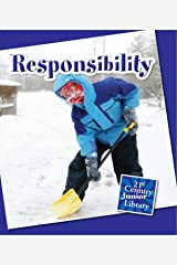 Responsibility (21st Century Junior Library: Character Education) Kindle Edition