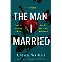 The Man I Married: A completely gripping psychological thriller full of suspense (English Edition)