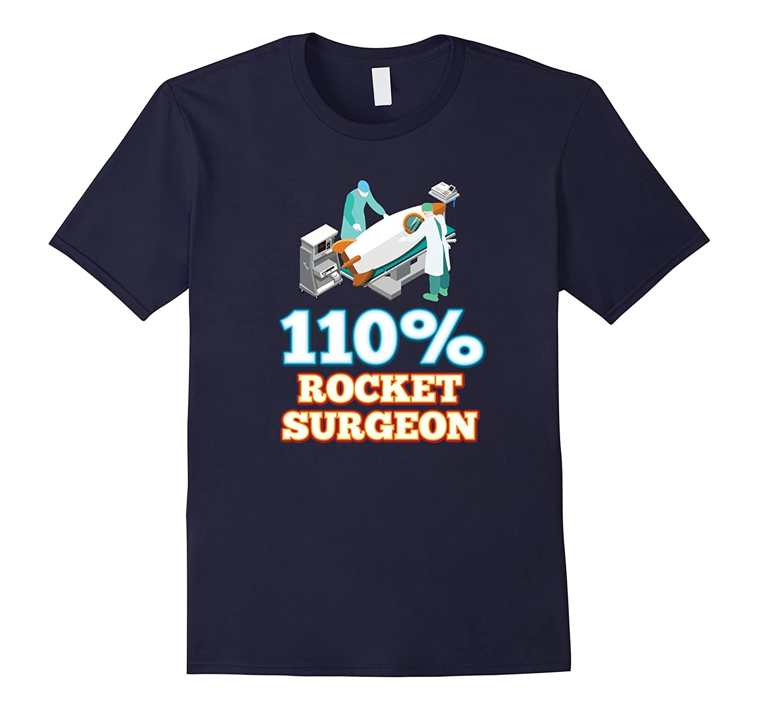 110 Rocket Surgeon Funny Nerd-Geek T-shirt by Zany Brainy-TD