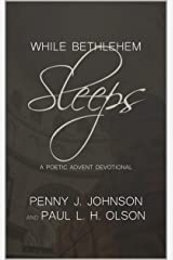 While Bethlehem Sleeps: A Poetic Advent Devotional Kindle Edition