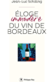 Eloge immodéré du vin de Bordeaux