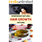 HOMEMADE NATURAL HAIR GROWTH POTIONS: Everything You Need To Know About the Unique and Fast Recipe to a Longer Hair…
