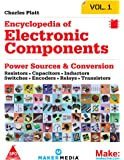 Make: Encyclopedia of Electronic Components - Resistors, Capacitors, Inductors, Switches, Encoders, Relays, Transistors - Vol. 1