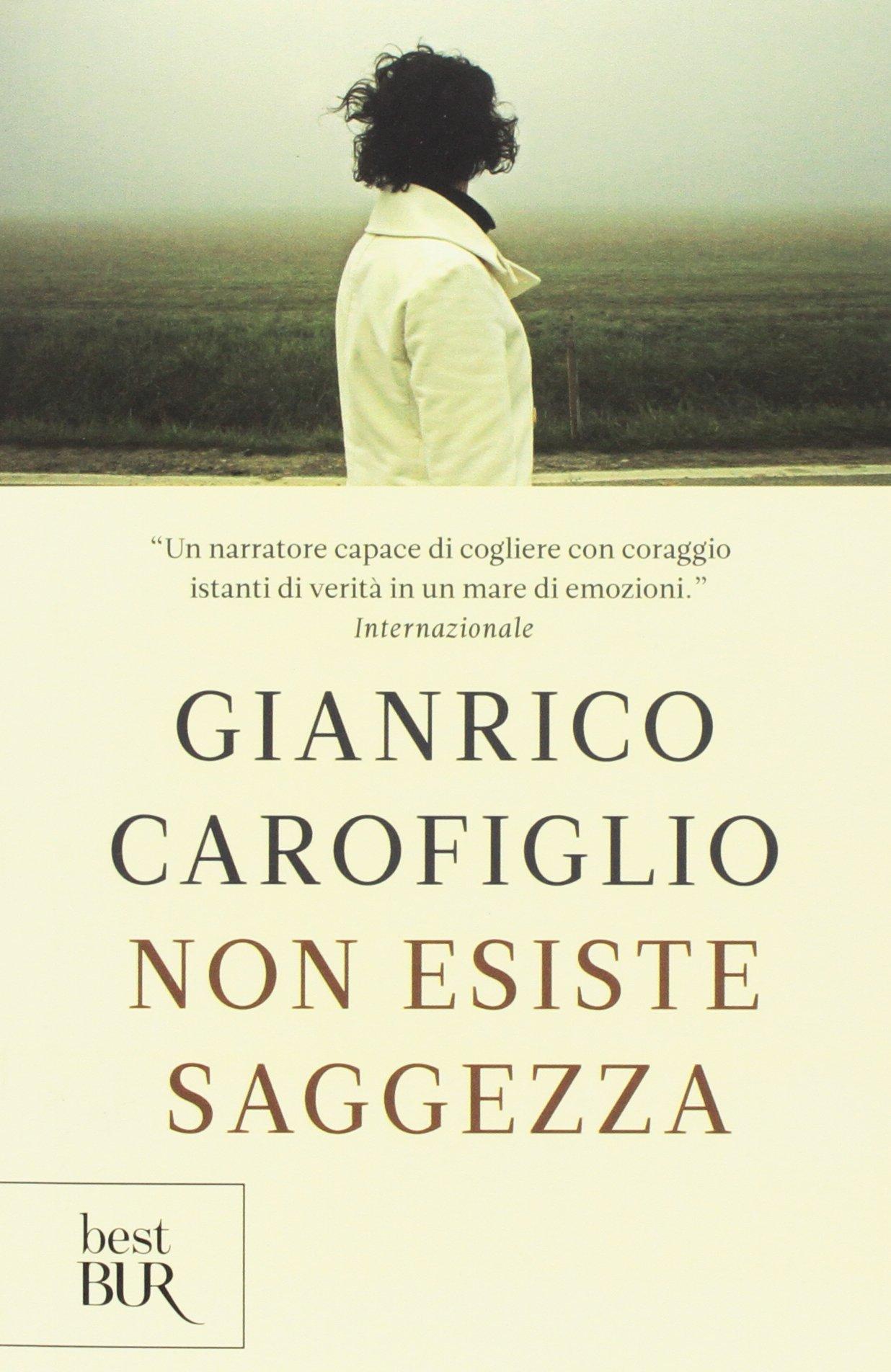 Non esiste saggezza Copertina flessibile – 4 gen 2013 Gianrico Carofiglio Rizzoli 8817049859 LETTERATURA ITALIANA: TESTI