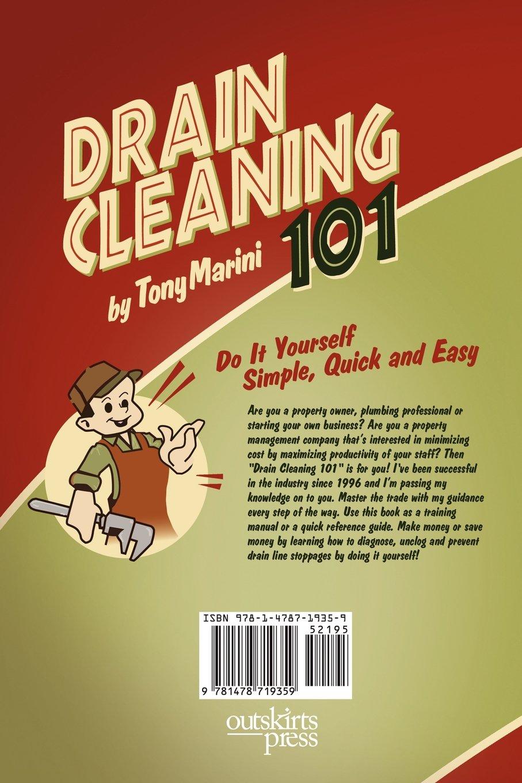 Drain cleaning 101 tony marini 9781478719359 amazon books solutioingenieria Choice Image
