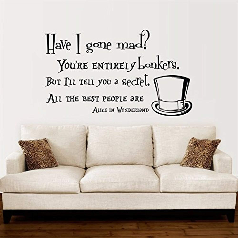 Amazon Com Quotes Alice Wonderland Quote Sofa Quotes Have Gone Mad