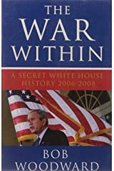 The War within: A Secret White House History 2006 - 2008 (Bush at War Part 4) Paperback