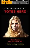 Tiefer Schmerz ... TOTES HERZ: Wenn Rache Leid und Trauer sät (German Edition)