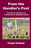 From the Handler's Post: Competitive Strategies and  Training Tips for Sheepdog Trialing