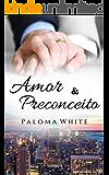 Amor & Preconceito (Livro único)