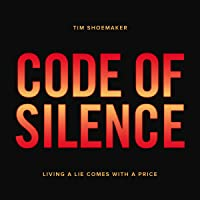Code of Silence: Living a Lie Comes with a Price: A Code of Silence Novel