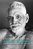 OS ENSINAMENTOS DE RAMANA MAHARSHI EM SUAS PRÓPRIAS PALAVRAS