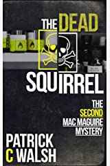 The Dead Squirrel (The Mac Maguire Detective Mysteries Book 2) Kindle Edition