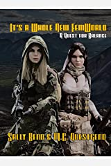 It's a Whole New FemWorld: A Quest For Balance Kindle Edition