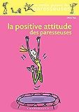 La positive attitude des paresseuses (Psychologie)