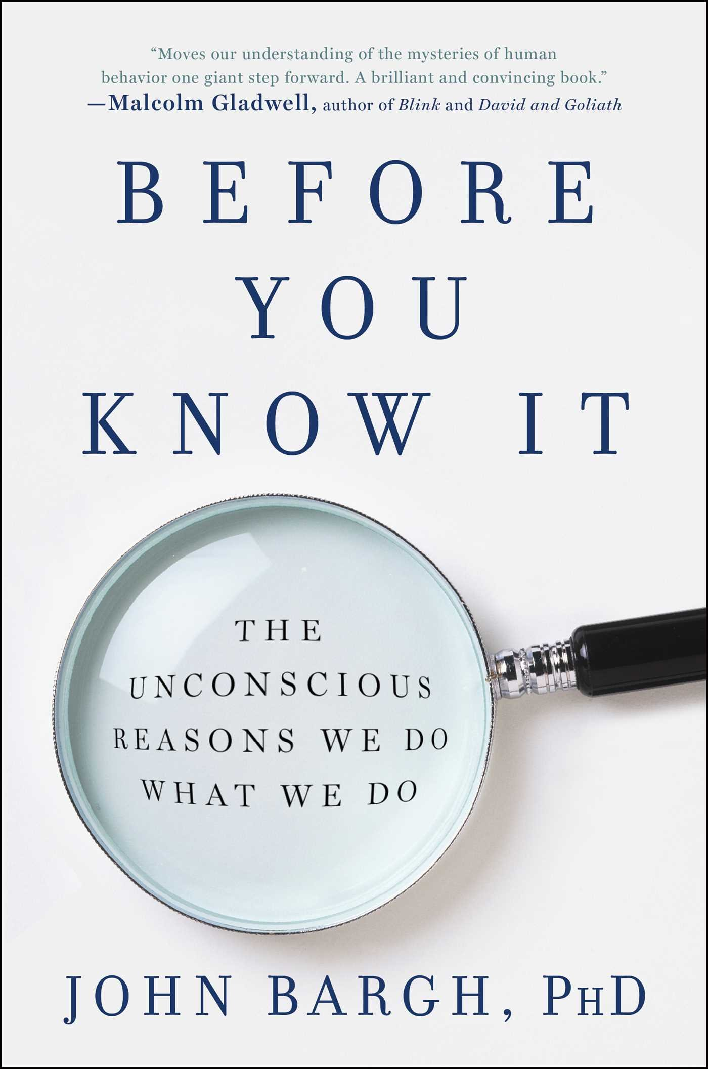 Download Before You Know It: The Unconscious Reasons We Do What We Do pdf