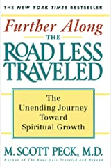Further Along the Road Less Traveled: The Unending Journey Towards Spiritual Growth Paperback