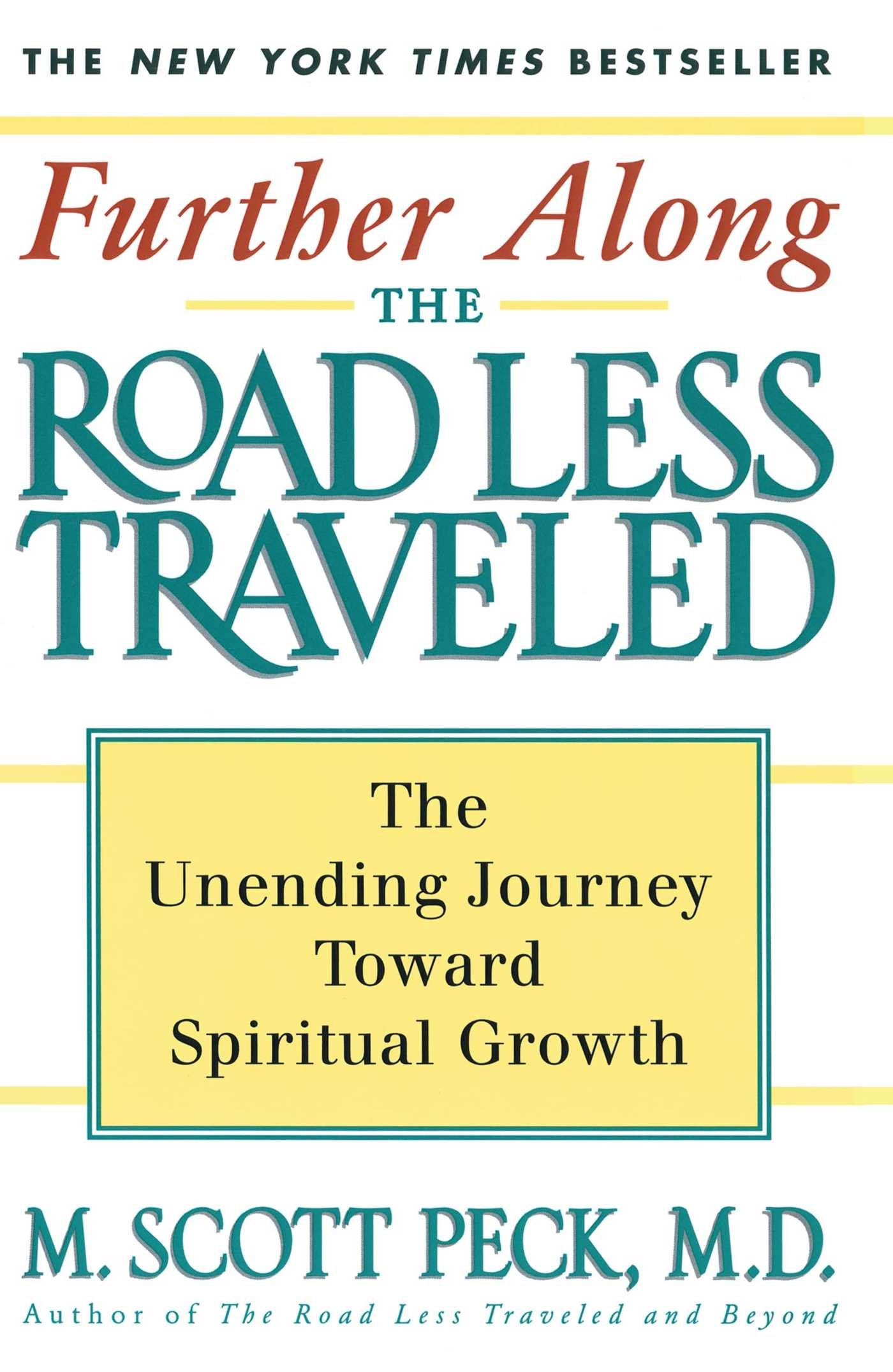 Further Along the Road Less Traveled: The Unending Journey Towards ...