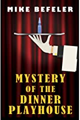Mystery of the Dinner Playhouse Kindle Edition