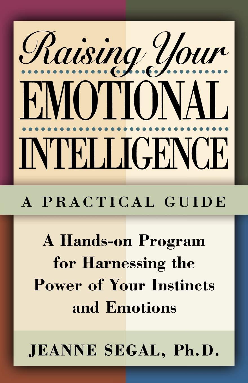 Raising Your Emotional Intelligence: Jeanne Segal ...