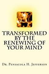 Transformed by the Renewing of your Mind Kindle Edition