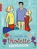 Le monde de Violette, Tome 7 : A toi de jouer, Violette !