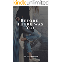 Before, There Was You (English Edition)