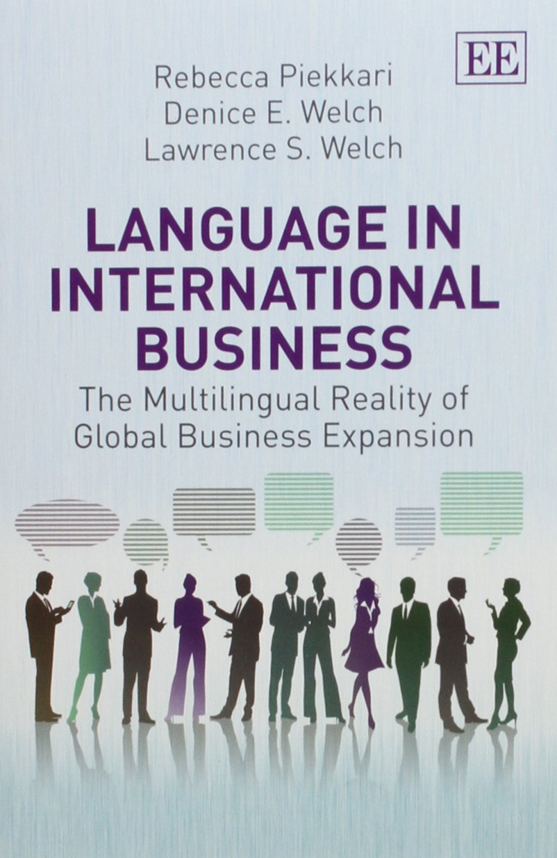Language in International Business: The Multilingual Reality of Global Business Expansion by Edward Elgar Pub
