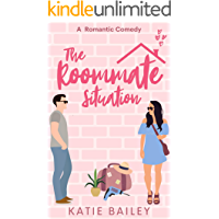 The Roommate Situation: A Romantic Comedy (Only in Atlanta Book 1)