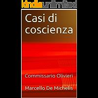 Casi di coscienza: Commissario Olivieri (Il commissario Olivieri Vol. 6)