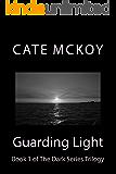 Guarding Light (The Dark Series Trilogy)