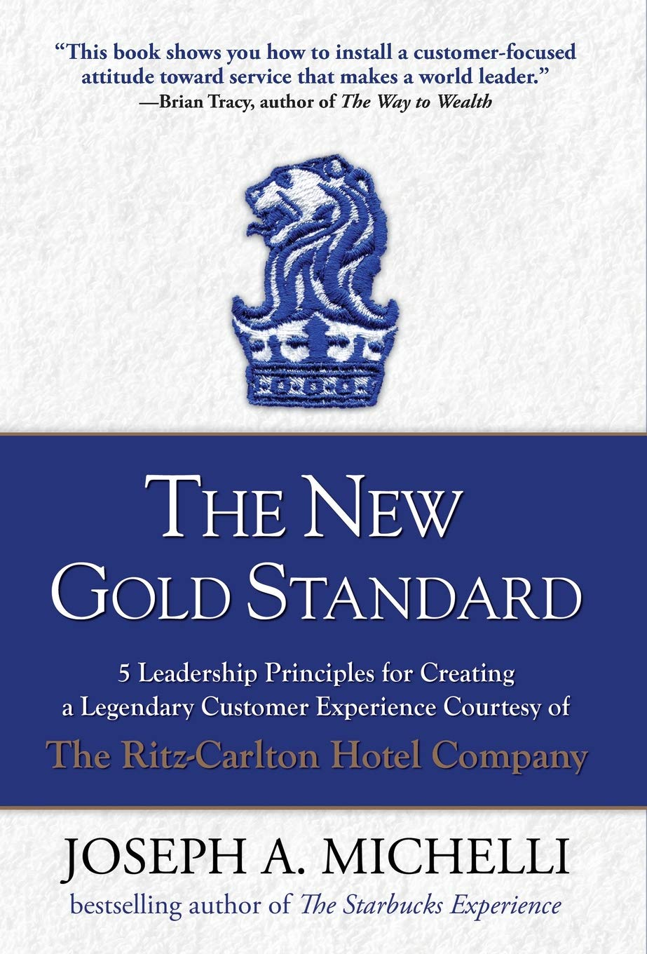 The New Gold Standard: 5 Leadership Principles for Creating a Legendary  Customer Experience Courtesy of the Ritz-Carlton Hotel Company:  Amazon.co.uk: Joseph ...