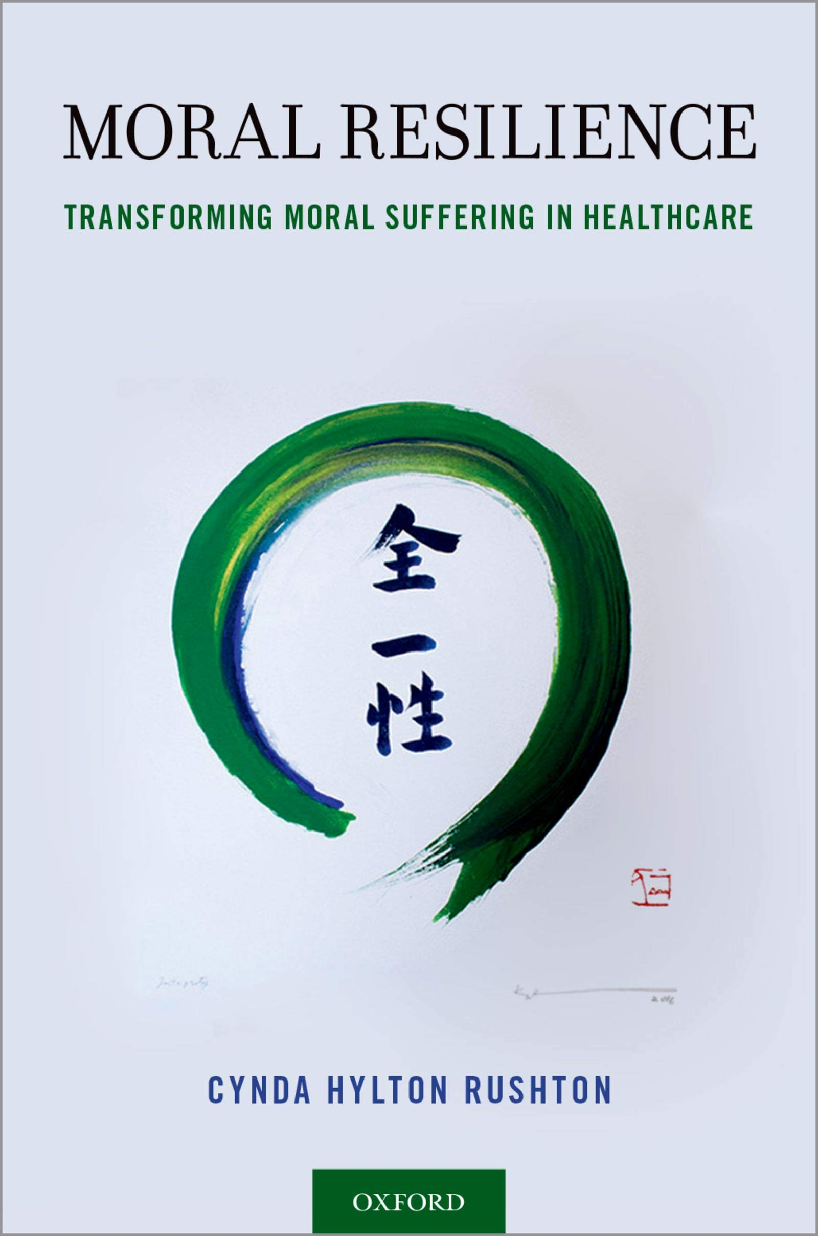 Moral Resilience  Transforming Moral Suffering In Healthcare  English Edition