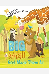 Big and Small, God Made Them All Paperback