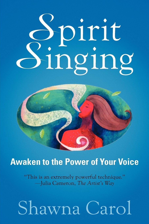 Spirit Singing: Awaken to the Power of Your Voice PDF